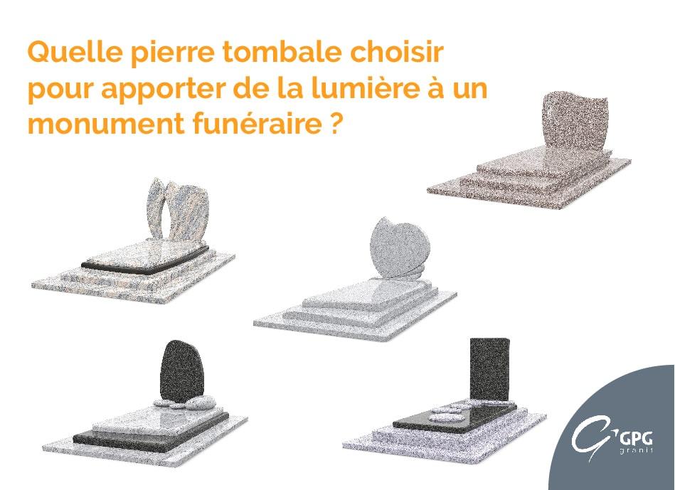 Illustration •Quelle pierre tombale choisir pour apporter de la lumière à un monument funéraire ?